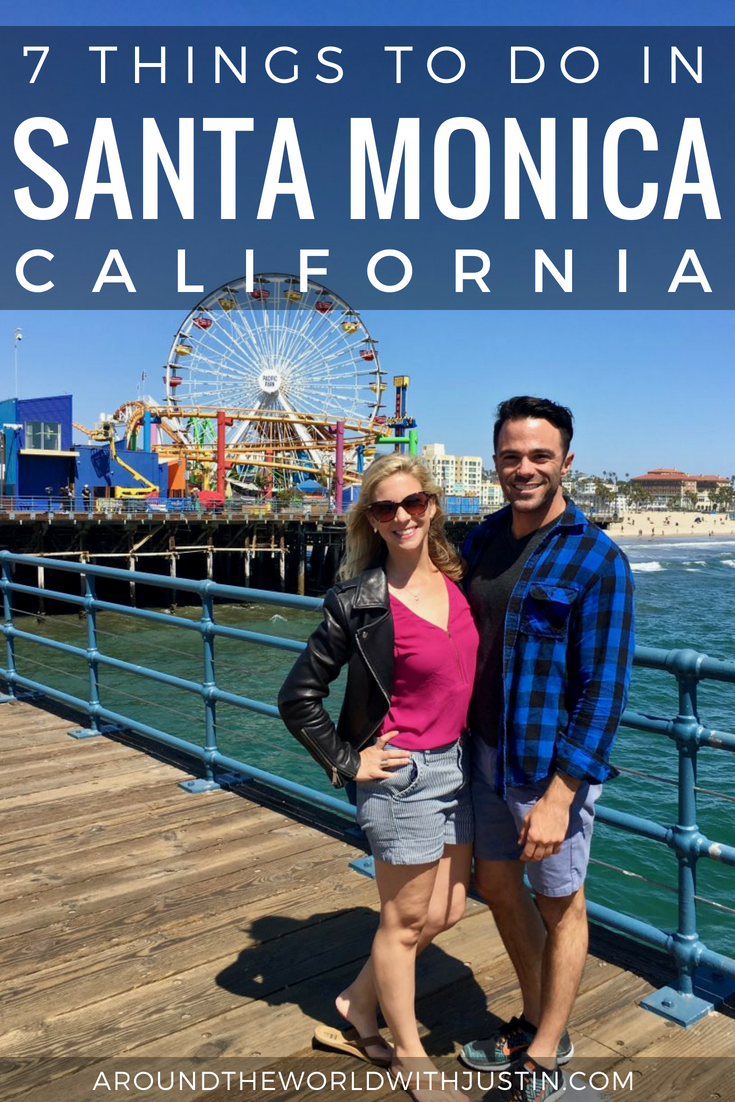 7 Things To Do In Santa Monica California Justin Walter Megan Snedden travel guide