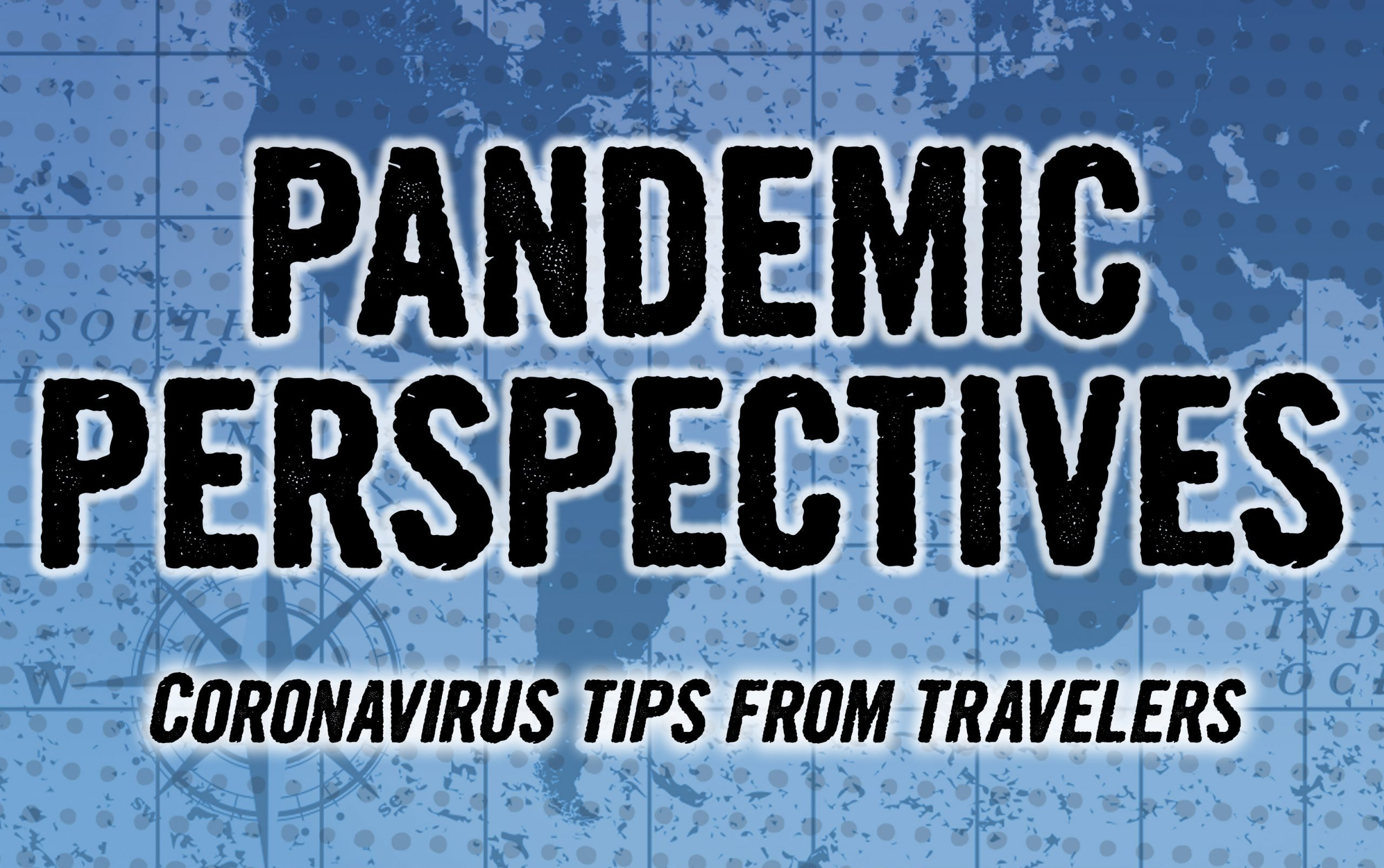 10 Pandemic Perspectives from World Travelers